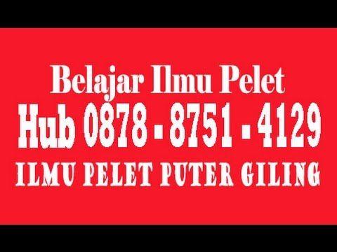 Jampe Puter Giling, Hub Hp 0878 8751 4129, Bisa Untuk Pengasihan Sesama ...