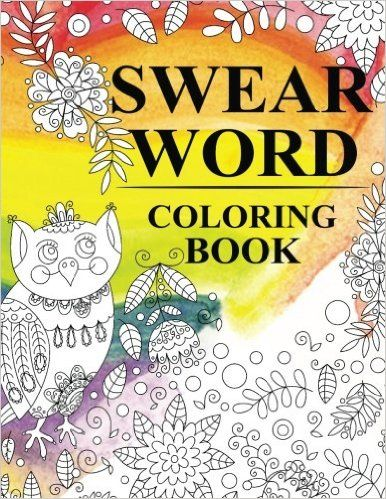 Swear Word Coloring Book An Adult Featuring Rude Words Great For