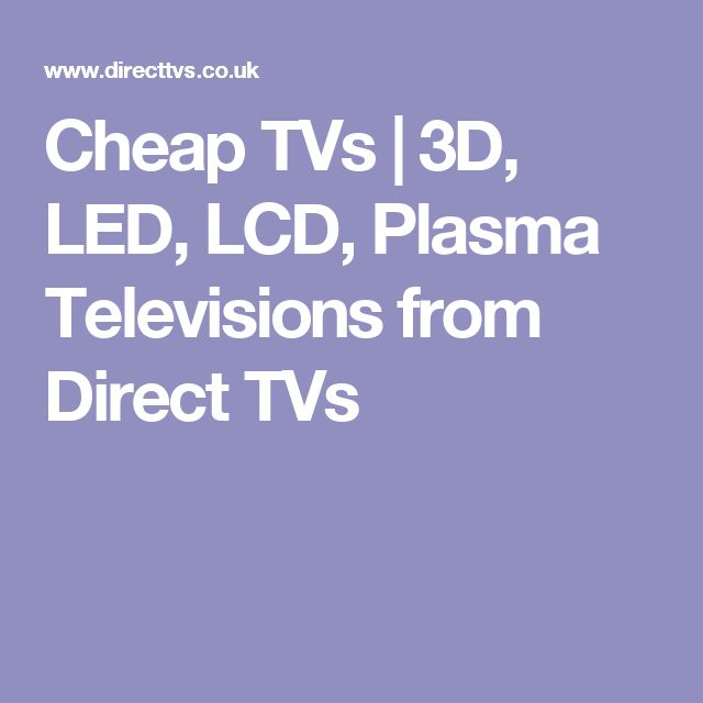 Cheap TVs | 3D, LED, LCD, Plasma Televisions from Direct TVs