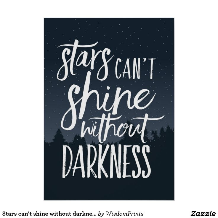 Stars can't shine without darkness art print