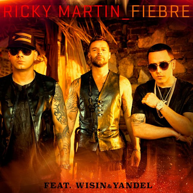 Fiebre, a song by Ricky Martin, Wisin, Yandel on Spotify