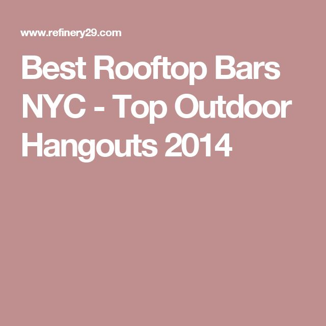 Best Rooftop Bars NYC - Top Outdoor Hangouts 2014