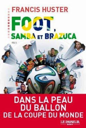 Le Bouquinovore: Foot Samba et Brazuca, Francis Huster