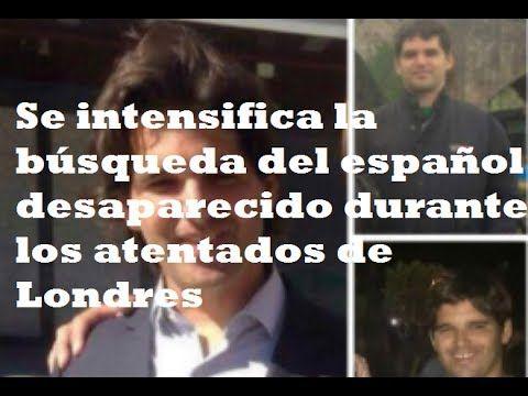 Se intensifica la búsqueda del español desaparecido durante los atentado...