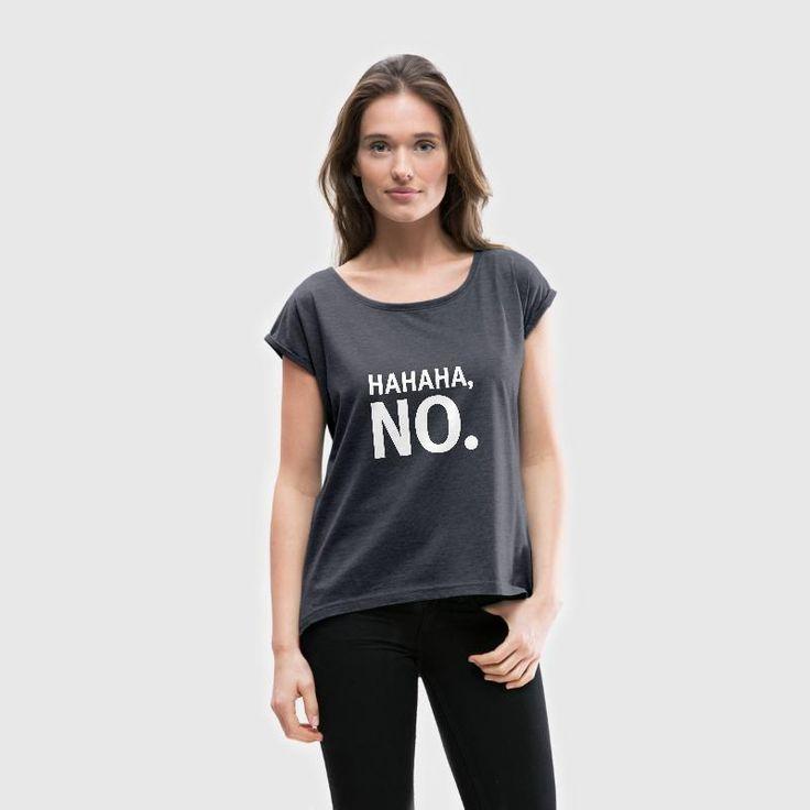 HAHAHA, No. T-shirts - Vrouwen T-shirt met opgerolde mouwen