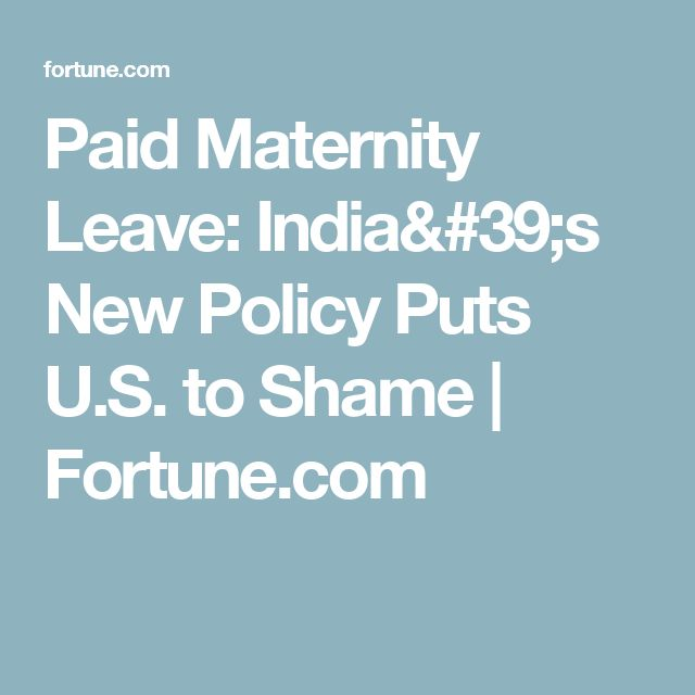 Paid Maternity Leave: India's New Policy Puts U.S. to Shame | Fortune.com