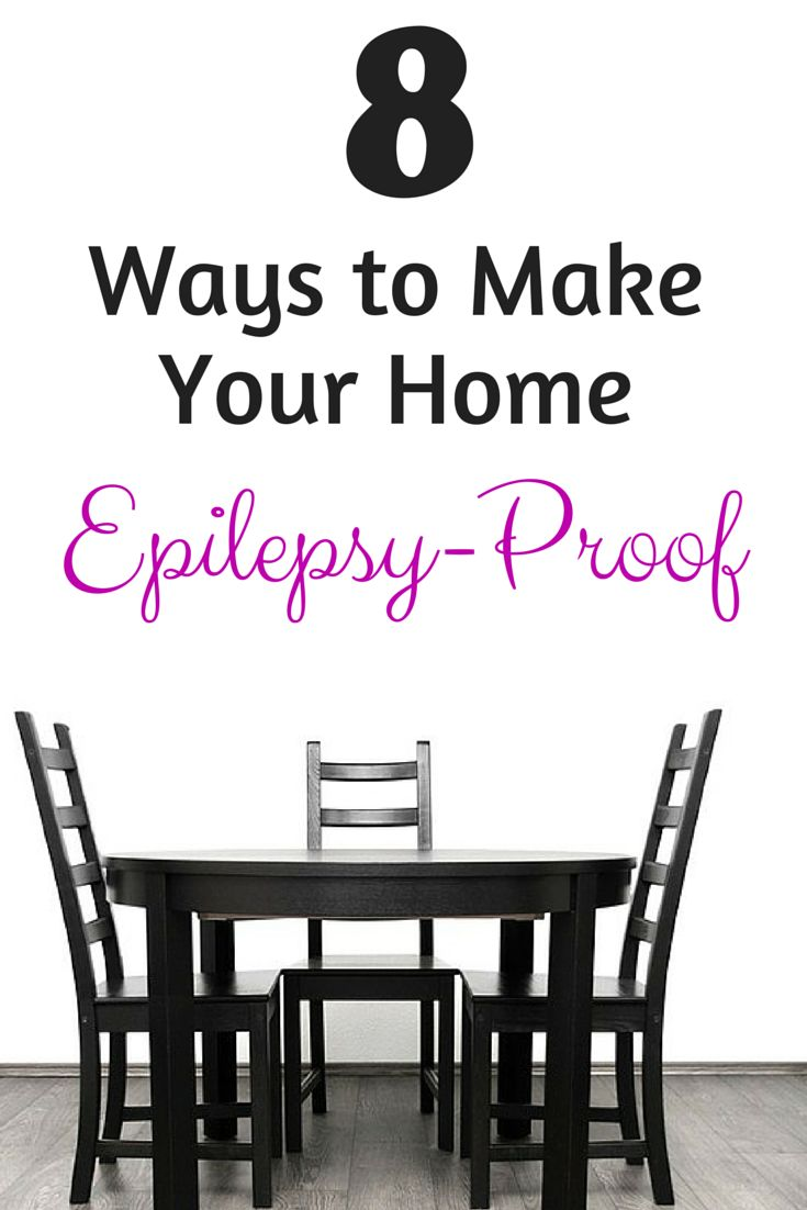 8 Ways To Make Your Home Epilepsy Proof