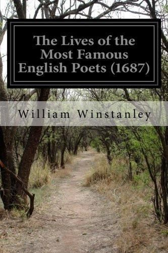 The Lives of the Most Famous English Poets (1687) [Paperback] [Mar 06, 2015]