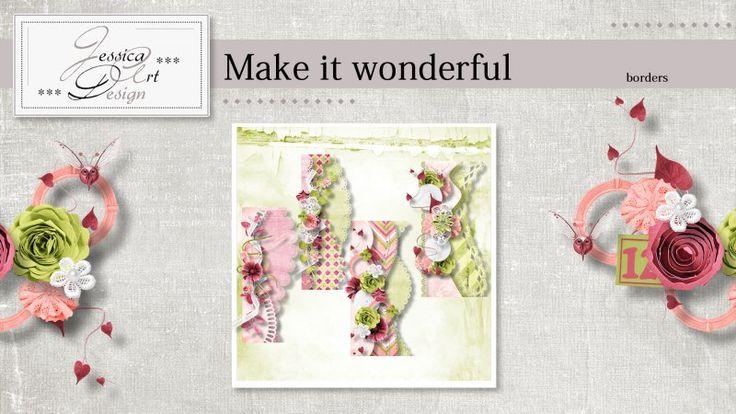 Make it wonderful borders by Jessica art-design