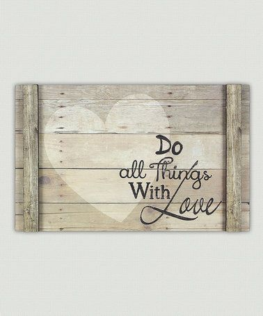 Look what I found on #zulily! 'Do All Things With Love' Wood Wall Sign #zulilyfinds
