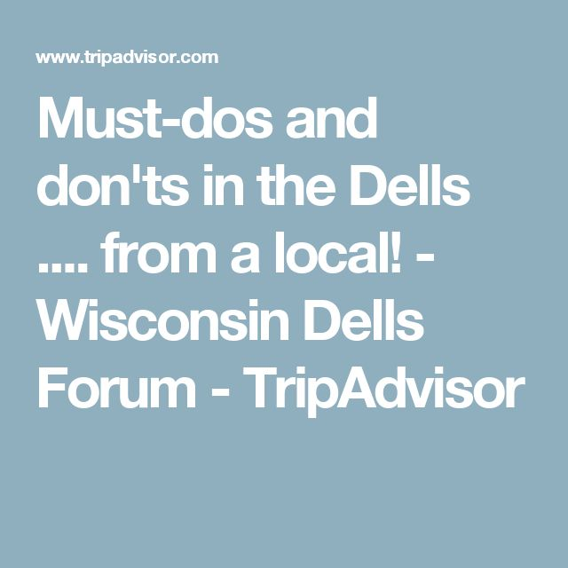 Must-dos and don'ts in the Dells .... from a local! - Wisconsin Dells Forum - TripAdvisor