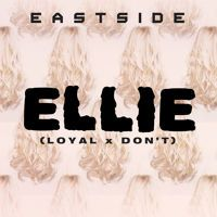 Eastside - Ellie (Don't x Loyal Cover) by eastsideband on SoundCloud