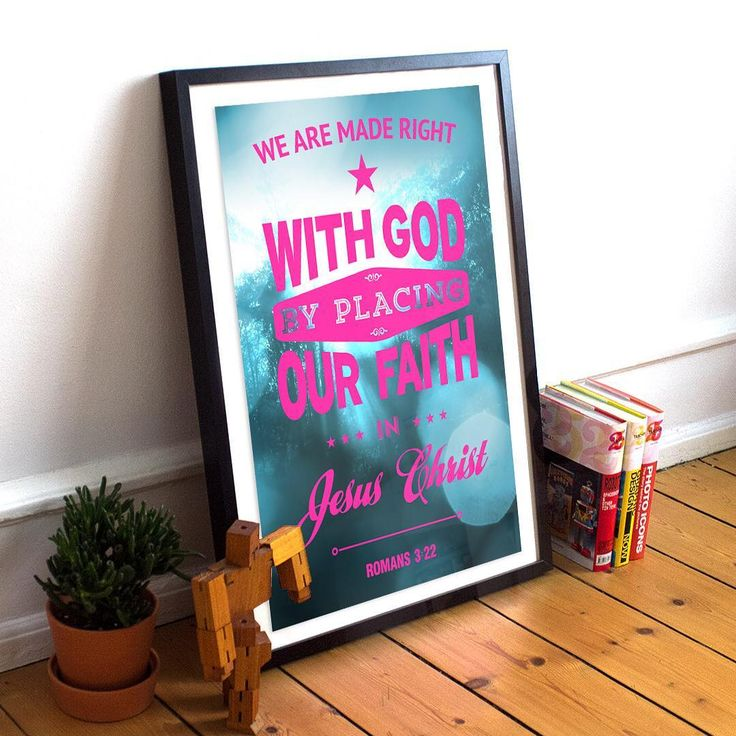 We are made right with God by placing our faith in Jesus Christ. - Romans 3:22
