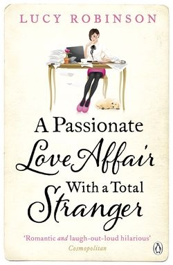 "I love the font of ""stranger"". A Passionate Love Affair With A Total Stranger by Lucy Robinson"