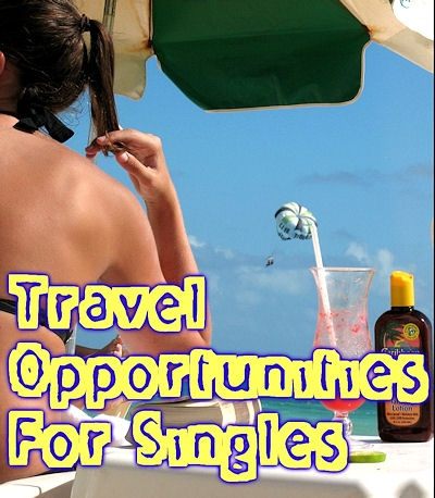 Travel Opportunities For Singles - Maybe you'll meet your future soulmate on a Singles Cruise or Adventure Trip... You'll find a list of Singles Travel Specialists and Providers who offer Travel Vacation Packages, Adventure Tours and Cruises just for the Single Traveler... all in the Amazing Singles Travel Section - Amazing Singles is the Hottest Singles Resource on the Web… visit www.amazingsingles.com