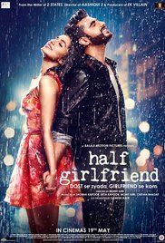 Initial release: 19 May 2017 (India) Director: Mohit Suri more info imdb   Half Girlfriend Full Hindi Movie
