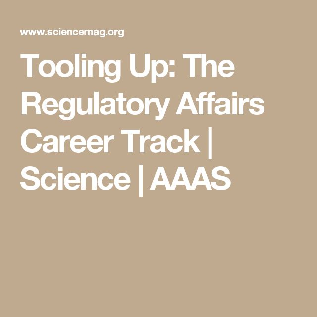 Tooling Up: The Regulatory Affairs Career Track | Science | AAAS