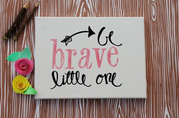 Sweet baby gift. Baby girl nursery - 9x12 Canvas Be brave little one hand written by Houseof3 on Etsy