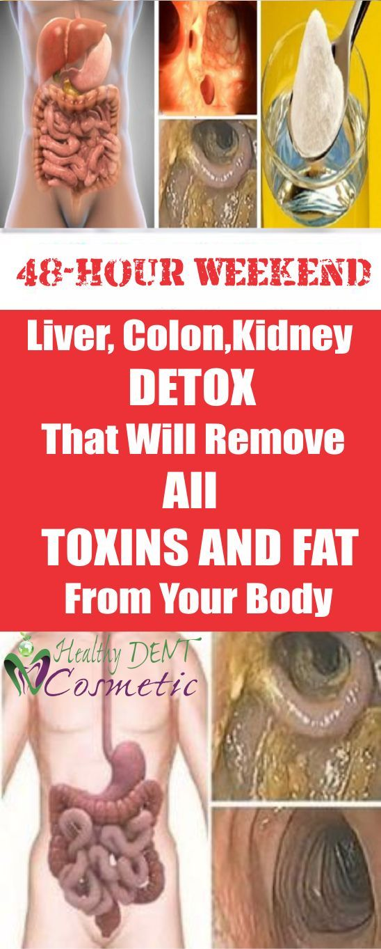 Quick, 48-Hour Weekend Liver, Colon And Kidney Detox That Will Remove All Toxins And Fat From Your Body!!!