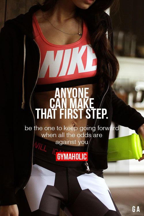 Anyone Can Make That First Step. Be the one to keep going forward when all the odds are against you