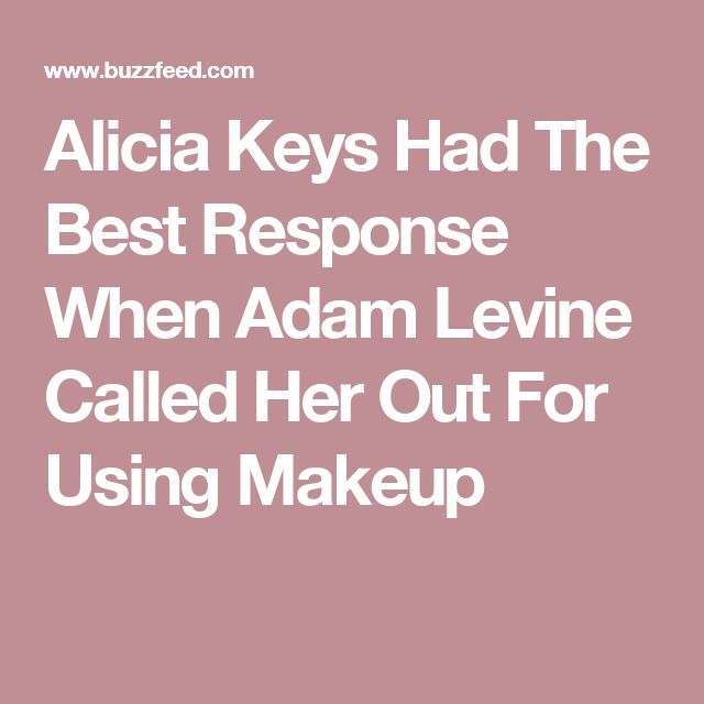 Alicia Keys Had The Best Response When Adam Levine Called Her Out For Using Makeup