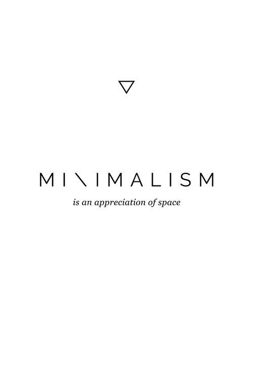 Minimalism is an appreciation of space