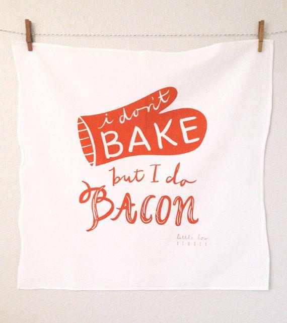 I Dont Bake I Bacon white screen printed large red orange tea flour sack dish towel kitchen | etsy.com