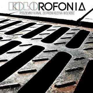 """Rap Biznes Blog: RECENZJA: Kolorofonia """"Podziemny kanał, co..."""""""