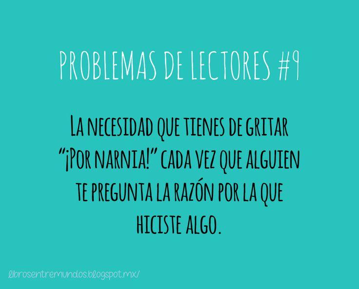"""PROBLEMAS DE LECTORES #9 La necesidad que tienes de gritar """"¡Por Narnia!"""" cada vez que alguien te pregunta la razón por la que hiciste algo"""