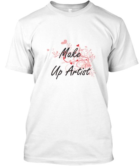 Make Up Artist Heart Design White T-Shirt Front - This is the perfect gift for someone who loves Make Up Artist. Thank you for visiting my page (Related terms: Professional jobs,job Make Up Artist,Make Up Artist,make up artists,makeup artist,makeup artist scho ...)