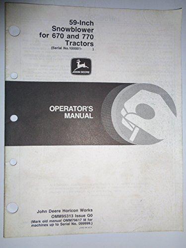 John Deere 59-Inch Snowblower (for 670 & 770 Tractors) Operators Owners Manual Original OMM95313 G0