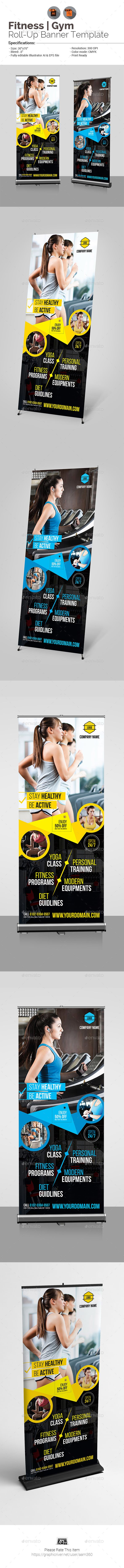 "Fitness - Gym Roll-Up Banner by aam360 Similar Templates:INFORMATIONS FOR THIS ROLL-UP BANNER:FEATURES:Size 30""x70""Bleed: .5""Two Color Variations Fully editable Illustra"