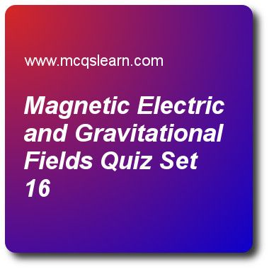 Magnetic Electric and Gravitational Fields Quizzes: A level physics Quiz 16 Questions and Answers - Practice physics quizzes based questions and answers to study magnetic electric and gravitational fields quiz with answers. Practice MCQs to test learning on magnetic, electric and gravitational fields, lenzs law, what is motion, radioactivity, turning effect of forces quizzes. Online magnetic electric and gravitational fields worksheets has multiple choice Quiz question as for a hydrogen…