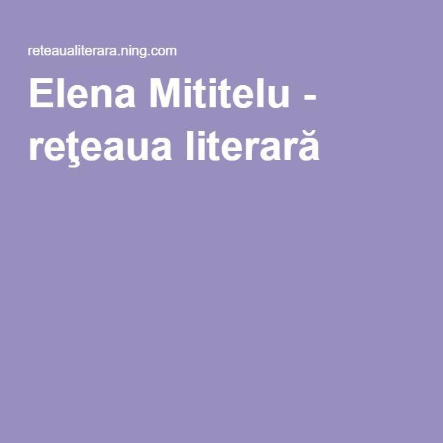 Elena Mititelu - reţeaua literară  https://www.youtube.com/watch?v=lewbWiFV8eo