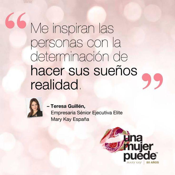 """""""Me inspiran las personas con la determinación de hacer sus sueños realidad."""" Teresa Guillén, Empresaria Sénior Ejecutiva Elite Mary Kay España"""