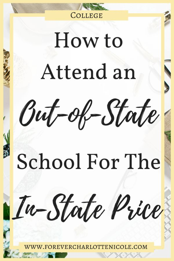 Wanting to attend college at an out-of-state school, but deterred by the high tuition costs for out-of-state students? Here are some ways that you can still attend an out-of-state school for the in-state price!   Forever Charlotte Nicole   www.forevercharlottenicole.com