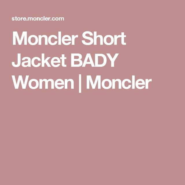 Moncler Short Jacket BADY Women | Moncler
