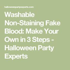 Washable Non-Staining Fake Blood: Make Your Own in 3 Steps - Halloween Party Experts