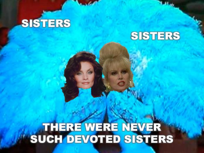 Absolutely Fabulous Ab Fab meme Patsy Jackie sisters