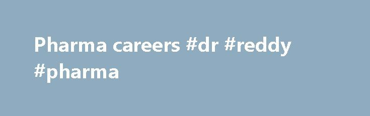 Pharma careers #dr #reddy #pharma http://pharma.remmont.com/pharma-careers-dr-reddy-pharma/  #pharma careers # Career Career opportunities Working at Algorithme Pharma allows you to demonstrate your expertise and make a difference by contributing to the continued growth and success of our organisation. You may join us in a variety of roles in the following departments: Laboratory Clinical Operations Scientific and Regulatory Affaires Quality Assurance Project Management Business Development…