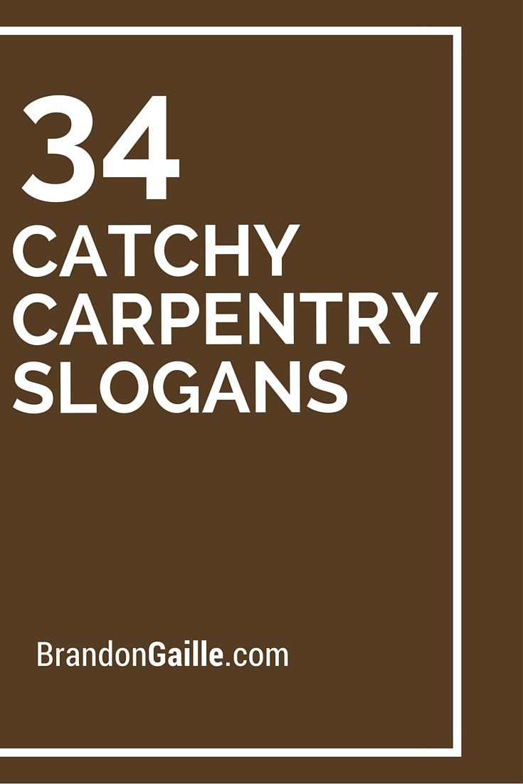 34 Catchy Carpentry Slogans And Taglines Carpentry