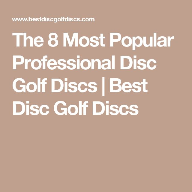 The 8 Most Popular Professional Disc Golf Discs | Best Disc Golf Discs