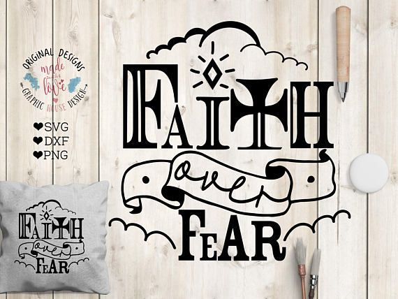 Faith over Fear Religious Cut File and Printable available in SVG DXF PNG. Bible SVG, Bible Cut File, Bible Printable.