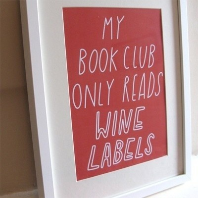 Who wants to join my book club?  (As I sit here, perusing Pinterest and drinking a glass of white zin.)
