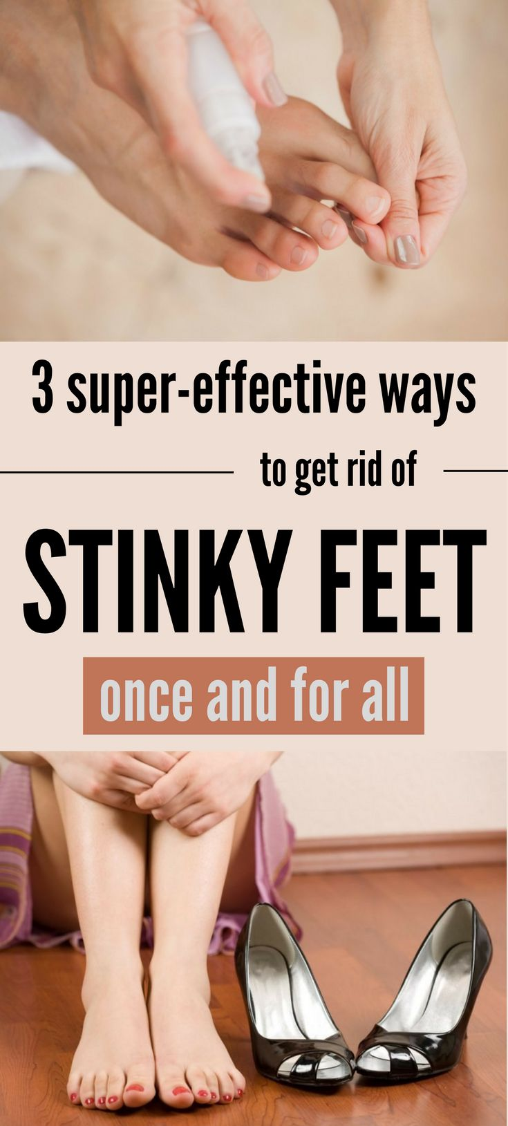 3 Super-Effective Ways to Get Rid of Stinky Feet Once and For All