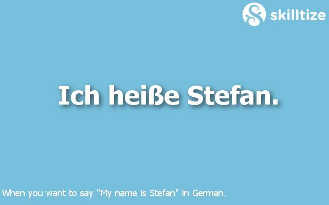 """""""My name is Stefan."""" in German"""