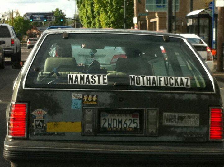 Namaste Mothafuckaz bumper sticker