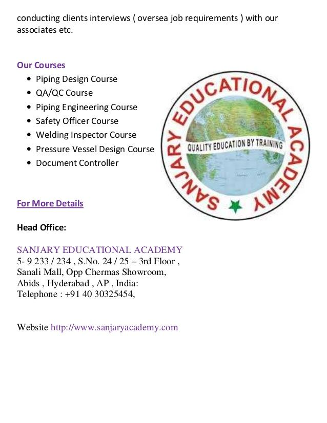 Sanjary Education academy provides high quality of training & certification to Engineers on Piping Design course, Welding Inspector course, QA/QC Course, Six Sigma, NDT etc. Visit us: www.sanjaryacademy.com