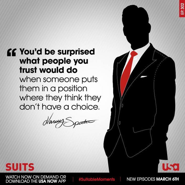 Harvey Specter words of wisdom! This is so true.