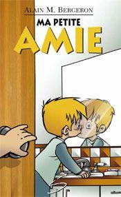 Série Dominic Abel et ses amis - Ma petite amie, Alain M. Bergeron |